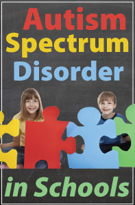 Autism Spectrum Disorder in Schools: Evidence-Based Screening and Assessment