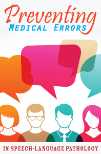 Preventing Medical Errors in Speech-Language Pathology