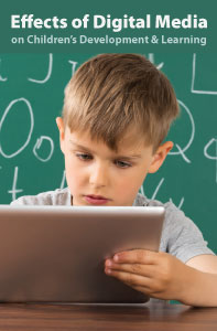 Effects of Digital Media on Children's Development and Learning