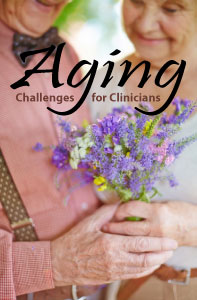 Aging: Challenges for Clinicians