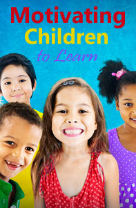 Motivating Children to Learn