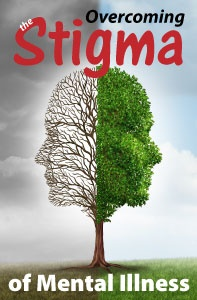 Overcoming the Stigma of Mental Illness