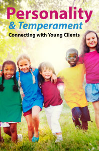 Personality and Temperament: Connecting with Young Clients