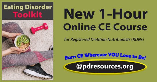 Eating Disorder Toolkit is a 1-hour online continuing education (CE/CEU) course that provides an overview of the current research on the prevalence, treatment, and role of the RDN in the care of eating disorders.