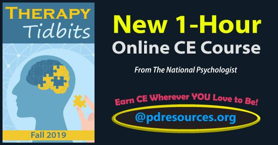 Therapy Tidbits – Fall 2019 is a 1-hour online continuing education (CE) course comprised of select articles from the Fall 2019 issue of The National Psychologist.