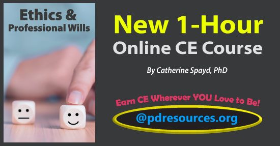 Ethics and Professional Wills is a new 1-hour online continuing education (CE) course that guides psychologists through the process of developing a professional will.