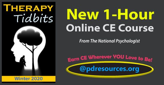 Therapy Tidbits – Winter 2020 is a new 1-hour online CE course comprised of select articles from the Winter 2020 issue of The National Psychologist.